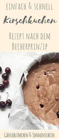 Omas Kirschkuchen aus dem Becher | Rezept einfach und schnell.