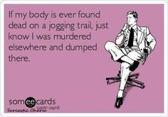 Seriously. Sometimes I don't even think about how running in a foreign area by myself is sort of unsettling, haha