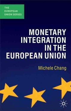 Monetary Integration in the European Union                                                                                                                                                                                 More
