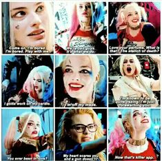 Harley Quinn's many sayings from Sucide Squad.