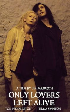 Only Lovers Left Alive. I loved this movie, pure perfection.
