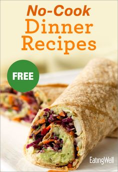 EatingWell's 8 Top Rated No-Cook Dinners, all in one FREE cookbook