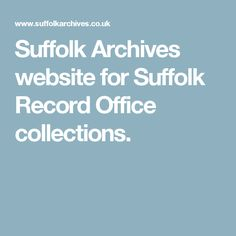 Suffolk Archives website for Suffolk Record Office collections.