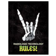 """Radiologic Technology Rules!"" Poster"
