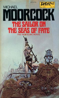 The Sailor On The Sea Of Fate, by Michael Moorcock. DAW 220, 1977. Art by Michael Whelan.