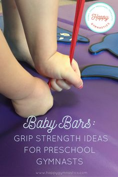 Get new ideas for preschool gymnastics grip strength from Happy Gymnastics! http://www.happygymnastics.com/blog/2016/10/16/baby-bars-grip-strength-ideas-for-preschool-gymnasts