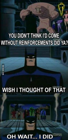 B*tch please. Batman thinks of everything.