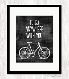 I'D GO ANYWHERE With You Art Print, Bicycle Art Print, Love Quote, Wedding Gift,  Anniversary Gift, Biking Poster, Choice of Colors