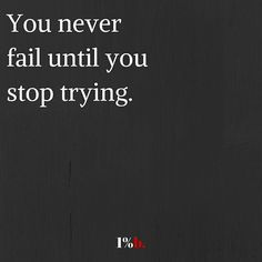 Don't stop trying. Don't give up.  follow @wesurvived for more inspiration! by 1percentbraver