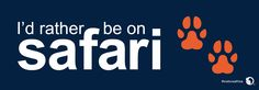 I'd rather be on #safari. #Africa #WeLoveAfrica #bumpersticker