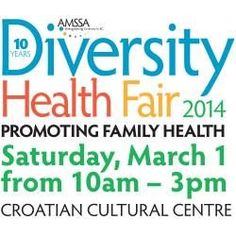 10th Annual Vancouver Diversity Health Fair begins Sat, 1 Mar 2014 in #Vancouver at Croatian Cultural Centre Exhibition / Expo