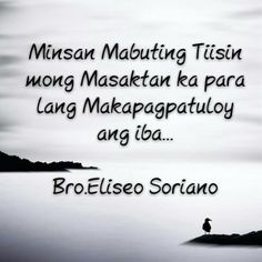 EFS Tagalog Quotes, Bible Encouragement, Special Quotes, Wise Words, Believe, Dating, Wisdom, Places, Quotes