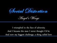 Social Distortion - Angel's Wings (acoustic) Mine and my hubby's song.....First dance at our wedding ! YUP=)