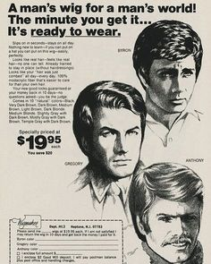 You'll flip your wig for these ads Vintage ads for wigs found at Hair Hall of Fame, Super Seventies, Go Retro and Steve. ad for men's wigs: Vintage Advertisements, Vintage Ads, Vintage Posters, Retro Ads, Retro Advertising, Funny Vintage, Mad Ads, Cinema, Mans World