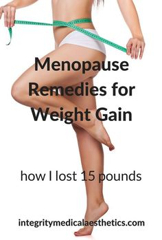 One of the many symptoms of menopause is weight gain. How I Lost 15 pounds. Menopause Remedies.
