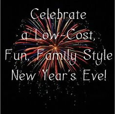 new years eve celebration Celebrate a Low Cost, Family Style New Years Eve New Year's Crafts, Holiday Crafts, Holiday Fun, New Years Eve Day, New Years Party, New Year's Eve Celebrations, New Year Celebration, Celebrate Good Times, Time To Celebrate