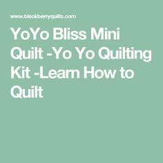 YoYo Bliss Mini Quilt -Yo Yo Quilting Kit -Learn How to Quilt