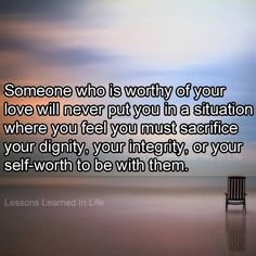 Lessons Learned in Life; Quotes I hope you see this. And know that mommy loves you. I'm trying discretely to let you know you are worth far more than that. That God loves you and wants the best for you my sweet dear. Muah!