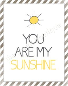 You Are My Sunshine Wall art Printable 5x7 8x10 by themeekboutique, $5.00