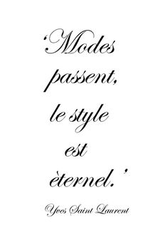 ♔ 'Fashions fades, style is eternal.' ~ Yves Saint Laurent