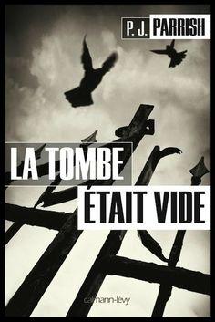 Dans la catégorie polars, voici un page turner sorti en français en 2013 mais qui vaut la peine d'être redécouvert : La Tombe était vide de P.J. Parrish. Derrière ces initiales et ce pseudony…