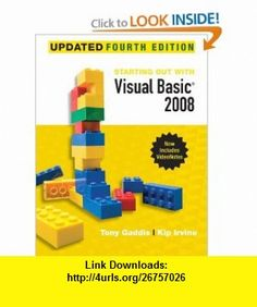 Starting Out With Visual Basic 2008 Update (4th Edition) (9780136076957) Tony Gaddis, Kip R. Irvine , ISBN-10: 0136076955  , ISBN-13: 978-0136076957 ,  , tutorials , pdf , ebook , torrent , downloads , rapidshare , filesonic , hotfile , megaupload , fileserve