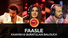 Faasle is the latest song which is presented by Coke Studio in their Season 10 and Episode no. 2. Quratulain Balouch (QB)  Lyrics: http://www.lyricshawa.com/2017/08/faasle-lyrics-quratulain-balouch-qb-kaavish-coke-studio/