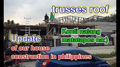 Trusses Roof | Update of our dream house construction Philippines, Construction, The Originals, World, Building, House, Home, Buildings, The World