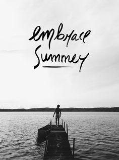 Embrace Summer / The Fresh Exchange