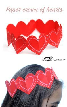 How to make a Paper Crown of Hearts. Great craft for Valentine's Day.