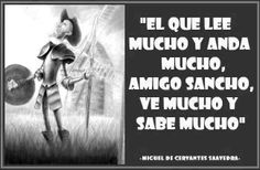 - Miguel de Cervantes Saavedra.