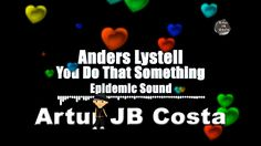 Anders Lystell - You Do That Something [Epidemic Sound] 1080p 60 Fps