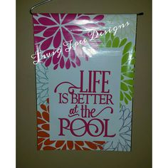 Life Is Better at the Pool, great for summer time