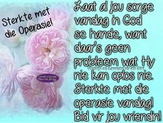 Afrikaanse Quotes, Get Well Wishes, Get Well Soon, Quote Of The Day, God, Birthdays, Signs, Friends, Pictures
