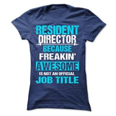 Resident Director Because Freaking Awesome Is Not An Official Job Title T-Shirt, Hoodie Resident Director