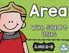 Area with square units:This math set is tied directly to the third grade common core MD.5 and 6.-MD.5: Recognize area as an attribute of plane figures and understand concepts of area and measurement. (unit squares and square units).-MD.6: Measure area by counting square units using cm, m, ft, in, and improvised units.