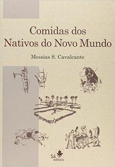 Comidas dos Nativos do Novo Mundo - 9788582020364 - Livros na Amazon Brasil