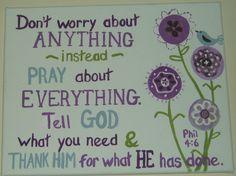 One of my favorite verses....Philippians 4:6