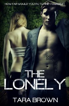The Lonely by Tara Brown, http://www.amazon.com/dp/B00BA6GHDM/ref=cm_sw_r_pi_dp_DcKdrb1FE0PXT