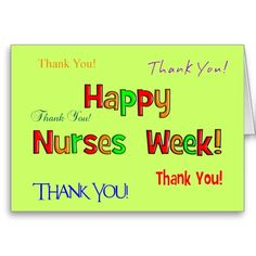 Happy Nurse Week Greeting Card http://www.zazzle.com/happy_nurse_week_greeting_card-137209148724398907?rf=238282136580680600