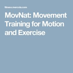 MovNat: Movement Training for Motion and Exercise