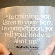 """In training, you listen to your body. In competition, you tell your body to shut up."" #Fitness #Inspiration #Quote"