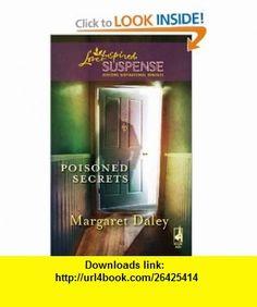 Poisoned Secrets (Love Inspired Suspense, No. 139) (9780373443291) Margaret Daley , ISBN-10: 0373443293  , ISBN-13: 978-0373443291 ,  , tutorials , pdf , ebook , torrent , downloads , rapidshare , filesonic , hotfile , megaupload , fileserve