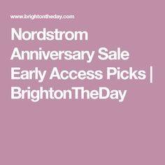 Nordstrom Anniversary Sale Early Access Picks | BrightonTheDay