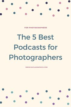 Best Podcasts for Photographers To Listen To For Inspiration