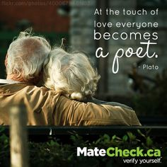 At the touch of love everyone becomes a poet. - Plato #Dating #Love #Quotes #Relationships  https://matecheck.ca