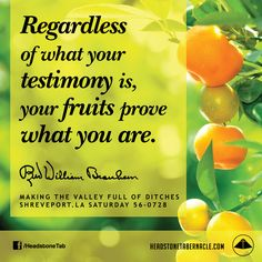 Regardless of what your testimony is, your fruits prove what you are. Image Quote from: MAKING THE VALLEY FULL OF DITCHES - SHREVEPORT LA SATURDAY 56-0728 - Rev. William Marrion Branham