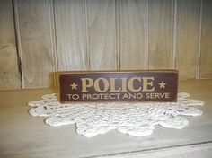 """""""Police to Protect and Serve"""" wood block Burgundy #1425"""