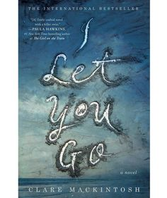 I Let You Go, by Clare Mackintosh