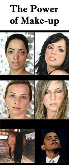 .....the power of makeup, ........so true